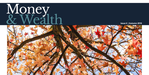 Money & Wealth Magazine – Autumn 2018